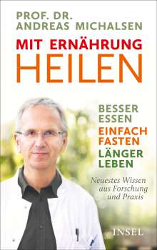 Andreas Michalsen: Mit Ernährung heilen, Buch