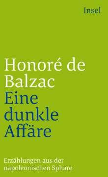 Honoré de Balzac: Eine dunkle Affaire. Erzählungen aus der napoleonischen Sphäre, Buch