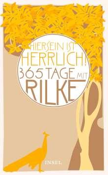 """Rainer Maria Rilke: """"Hiersein ist herrlich."""" 365 Tage mit Rilke, Buch"""