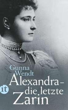 Gunna Wendt: Alexandra - die letzte Zarin, Buch