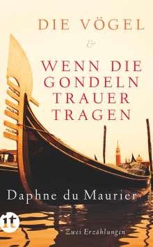 Daphne DuMaurier: Die Vögel und Wenn die Gondeln Trauer tragen, Buch