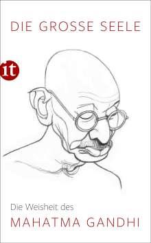 Mahatma Gandhi: Die große Seele - Die Weisheit des Mahatma Gandhi, Buch