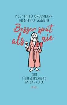 Mechthild Grossmann: Besser spät als nie, Buch