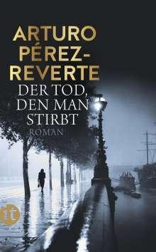 Arturo Pérez-Reverte: Der Tod, den man stirbt, Buch