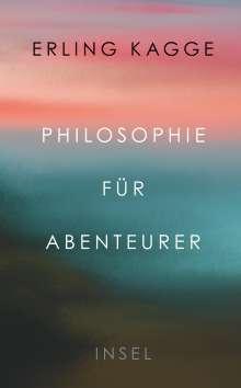 Erling Kagge: Philosophie für Abenteurer, Buch
