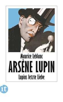 Maurice Leblanc: Lupins letzte Liebe, Buch