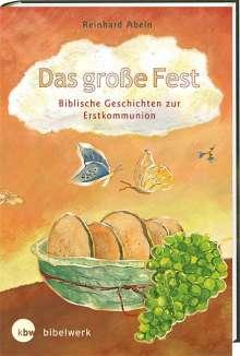 Reinhard Abeln: Das große Fest Biblische Geschichten zur Erstkommunion, Buch