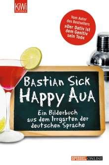 Bastian Sick: Happy Aua, Buch