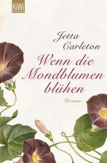 Jetta Carleton: Wenn die Mondblumen blühen, Buch