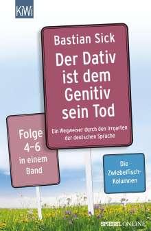 Bastian Sick: Der Dativ ist dem Genitiv sein Tod Folge 4-6, Buch