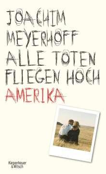 Joachim Meyerhoff: Alle Toten fliegen hoch - Amerika, Buch