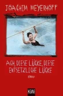 Joachim Meyerhoff: Ach, diese Lücke, diese entsetzliche Lücke, Buch