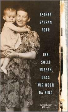 Esther Safran Foer: Ihr sollt wissen, dass wir noch da sind, Buch