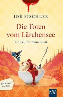 Joe Fischler: Die Toten vom Lärchensee, Buch