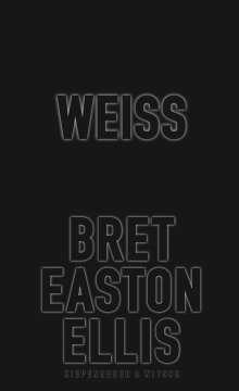 Bret Easton Ellis: Weiss, Buch