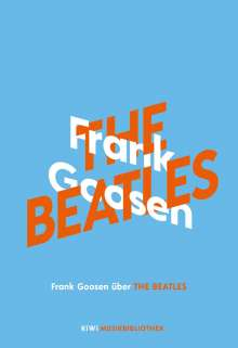 Frank Goosen: Frank Goosen über The Beatles, Buch