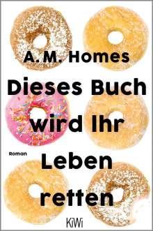 A. M. Homes: Dieses Buch wird Ihr Leben retten, Buch