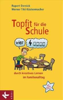 Rupert Dernick: Topfit für die Schule durch kreatives Lernen im Familienalltag, Buch