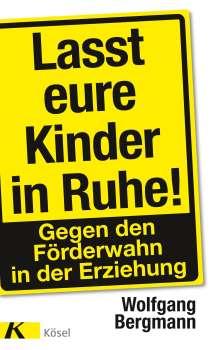 Wolfgang Bergmann: Lasst eure Kinder in Ruhe!, Buch