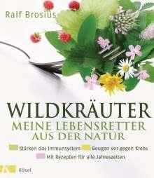 Ralf Brosius: Wildkräuter - meine Lebensretter aus der Natur, Buch