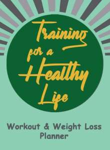 Michael Green Press: Workout and Weight Loss Planner, Buch