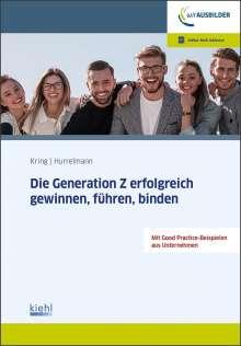 Wolfgang Kring: Die Generation Z erfolgreich gewinnen, führen, binden, 1 Buch und 1 Diverse