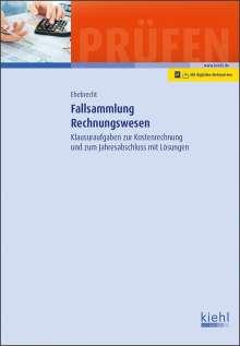 Heinz-Peter Ehebrecht: Fallsammlung Rechnungswesen, 1 Buch und 1 Diverse