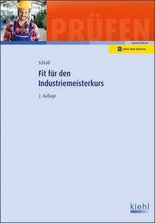 Stefan Schroll: Fit für den Industriemeisterkurs, 1 Buch und 1 Diverse