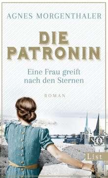 Agnes Morgenthaler: Die Patronin. Eine Frau greift nach den Sternen, Buch