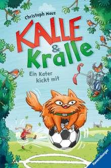 Christoph Mauz: Kalle & Kralle, Band 2: Ein Kater kickt mit, Buch
