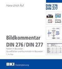 Hans-Ulrich Ruf: BKI Bildkommentar DIN 276/277, Buch
