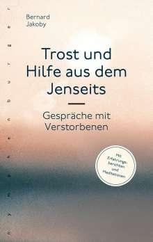 Bernard Jakoby: Trost und Hilfe aus dem Jenseits, Buch