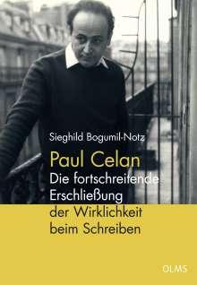 Sieghild Bogumil-Notz: Paul Celan - Die fortschreitende Erschließung der Wirklichkeit beim Schreiben, Buch