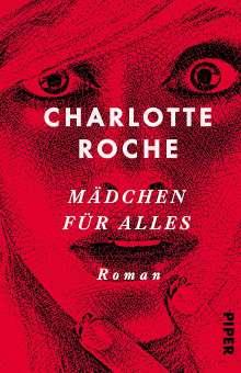 Charlotte Roche: Mädchen für alles, Buch
