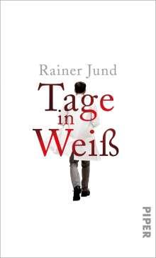 Rainer Jund: Tage in Weiß, Buch