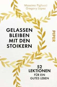 Massimo Pigliucci: Gelassen bleiben mit den Stoikern, Buch