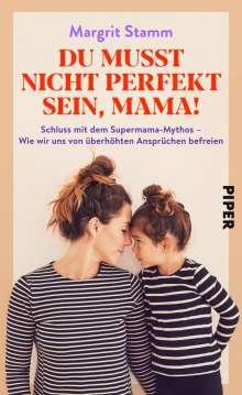Margrit Stamm: Du musst nicht perfekt sein, Mama!, Buch