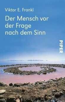 Viktor E. Frankl: Der Mensch vor der Frage nach dem Sinn, Buch