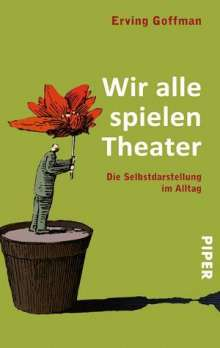 Erving Goffman: Wir alle spielen Theater, Buch