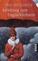 Paul Watzlawick: Anleitung zum Unglücklichsein, Buch