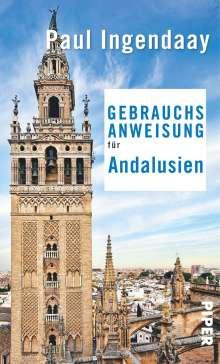 Paul Ingendaay: Gebrauchsanweisung für Andalusien, Buch