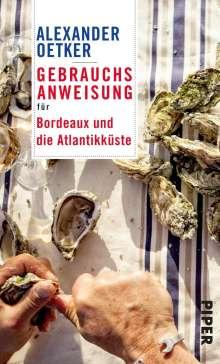 Alexander Oetker: Gebrauchsanweisung für Bordeaux und die Atlantikküste, Buch