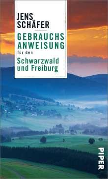 Jens Schäfer: Gebrauchsanweisung für den Schwarzwald und Freiburg, Buch