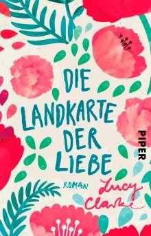 Lucy Clarke: Die Landkarte der Liebe, Buch