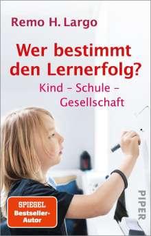 Remo H. Largo: Wer bestimmt den Lernerfolg?, Buch