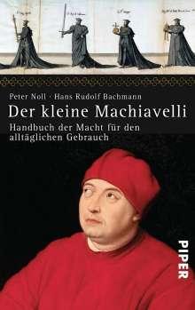 Hans Rudolf Bachmann: Der kleine Machiavelli, Buch