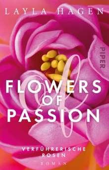 Layla Hagen: Flowers of Passion - Verführerische Rosen, Buch