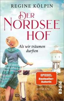 Regine Kölpin: Der Nordseehof - Als wir träumen durften, Buch