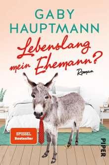 Gaby Hauptmann: Lebenslang mein Ehemann?, Buch