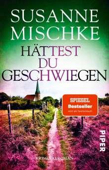 Susanne Mischke: Hättest du geschwiegen, Buch